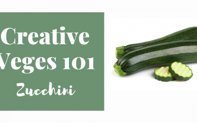 Creative Veges 101 – Zucchini