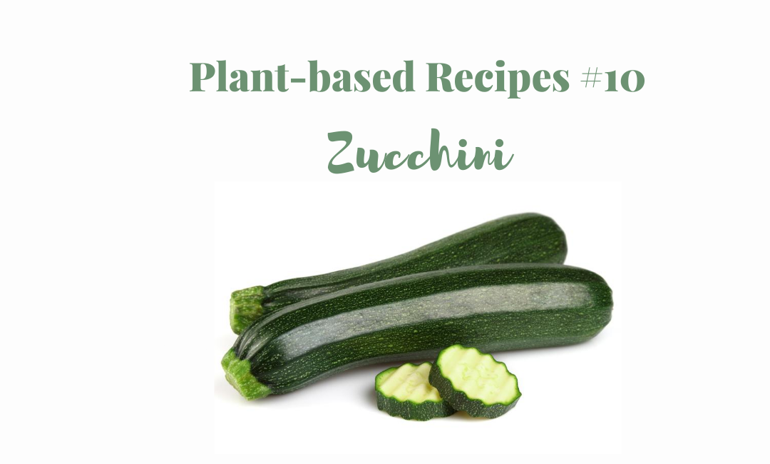 Plant-based recipes #10 Zucchini