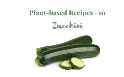 Plant-based recipes #10 Zucchini