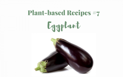 Plant-based recipes #7 Eggplant