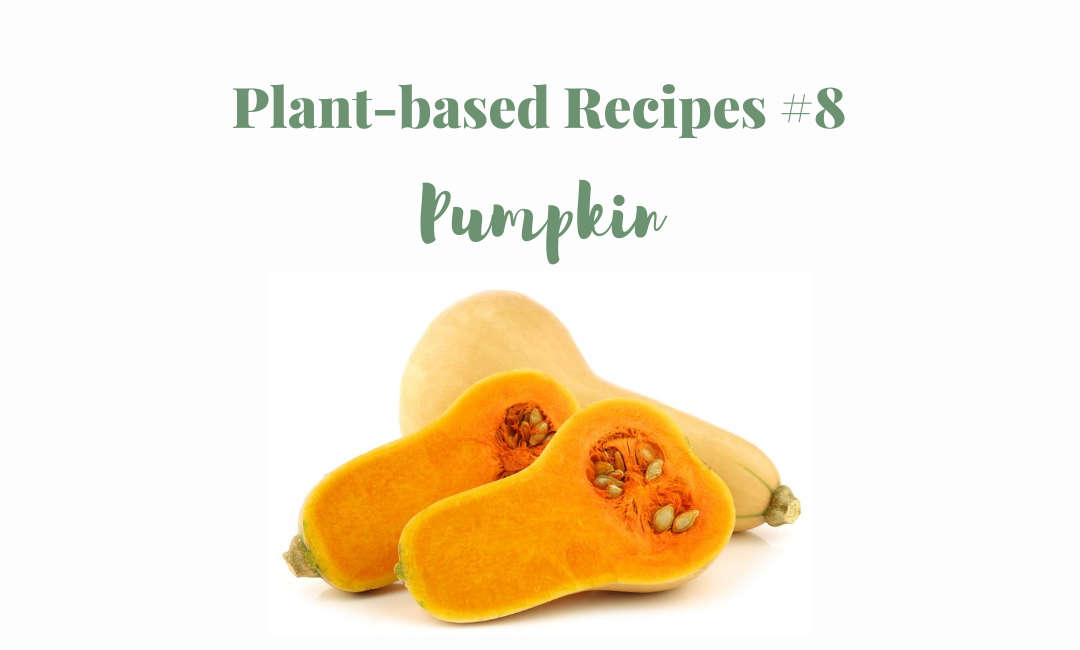 Plant-based recipes #8 Pumpkin